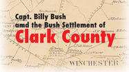 <em>Harry Enoch, Sun columnist and local historian, has prepared a series of articles from his upcoming book about one of the area's most important pioneers, Capt. Billy Bush.</em>