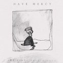 Have Mercy -- The Earth Pushed Back (Topshelf)