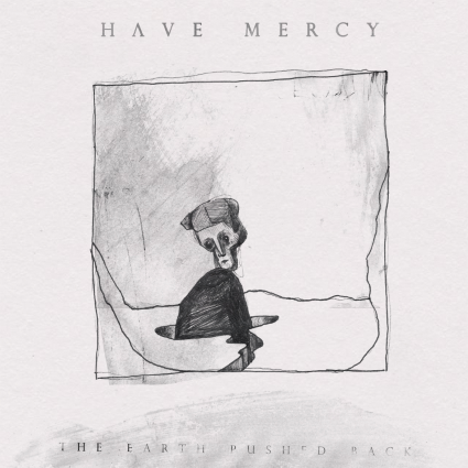 Baltimore album reviews [Pictures] - Have Mercy -- The Earth Pushed Back (Topshelf)
