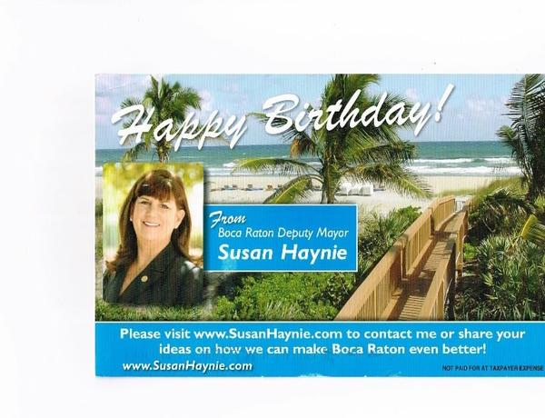 Politics is getting more personal than ever. Boca's Deputy Mayor Susan Haynie is mining voter rolls to wish her constituents a happy birthday.