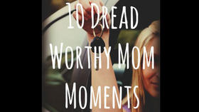 10 dread worthy mom moments [Scary Mommy]