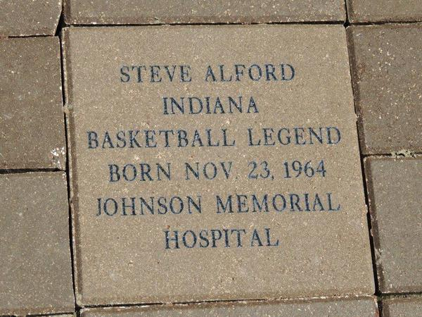 In honor of Steve Alford's collegiate basketball career at Indiana, a brick has been inscribed with a dedication at the hospital where he was born in 1964.