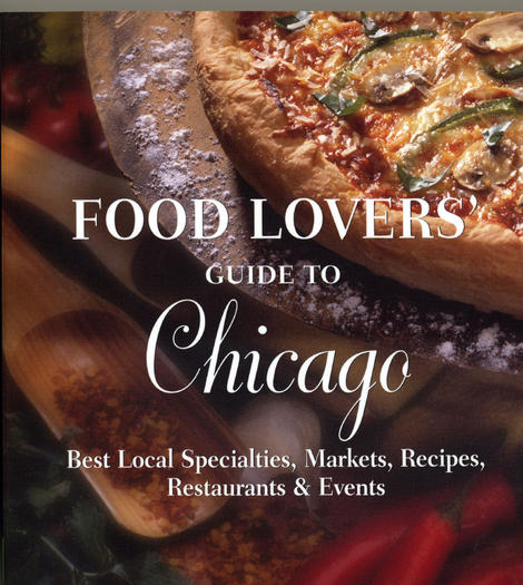 """""""Food Lovers Guide to Chicago"""" by Jennifer Olvera"""