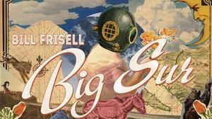 Review: Bill Frisell's evocative, fruitful visit to 'Big Sur'
