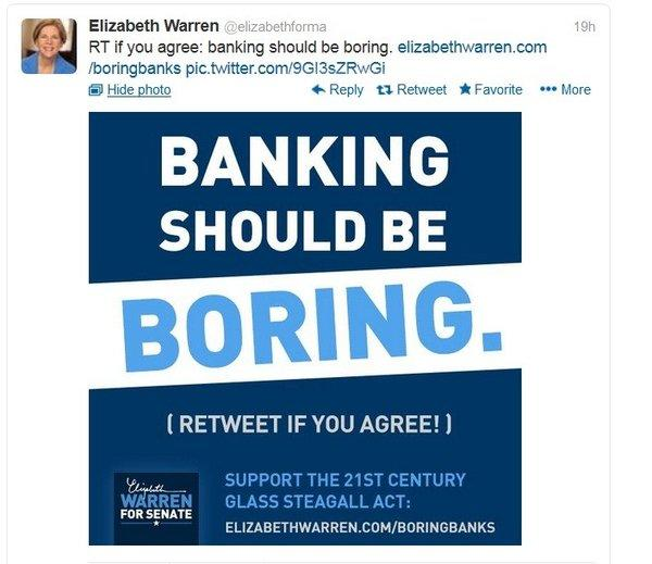 "Sen. Elizabeth Warren (D-Mass.) urged her Twitter followers to retweet the message that ""Banks should be boring."""