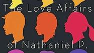 Review: 'The Love Affairs of Nathaniel P.' by Adelle Waldman