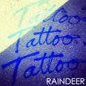 Raindeer, 'Tattoo' (Friends)