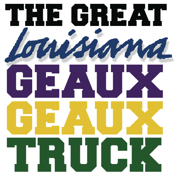 The Great Louisiana Geaux Geaux Truck