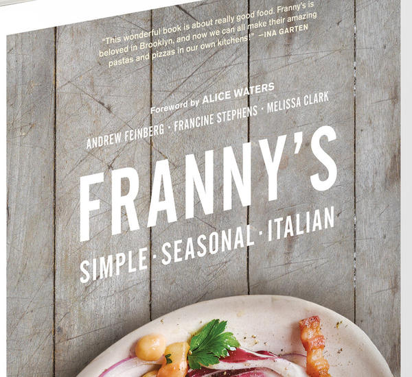 "The ""Franny's"" cookbook."