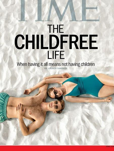 "Time magazine's Aug. 12 issue, ""The Childfree Life."""
