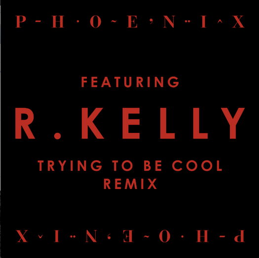 Phoenix has a new collaboration -- R. Kelly -- on a remix of 'Trying to Be Cool'
