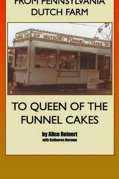 Alice Reinert signs copies of 'Pennsylvania Dutch Farm to Queen of the Funnel Cakes' at 2 p.m. Saturday, Aug. 24 at the Moravian Book Shop.
