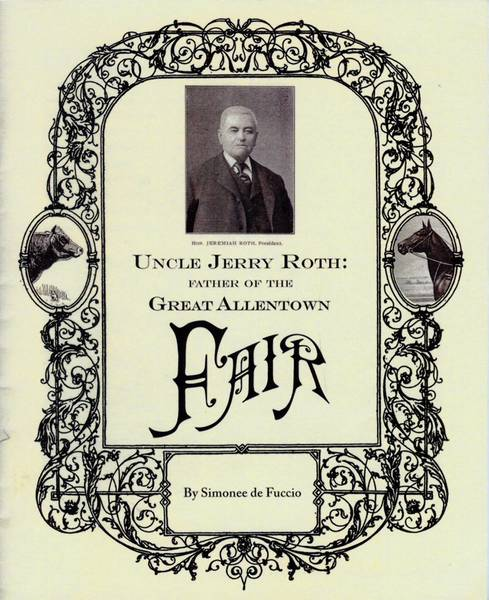 'Uncle Jerry: Father of The Great Allentown Fair' by Simonee de Fuccio.