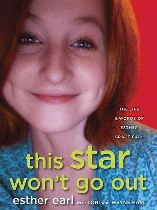 """This Star Won't Go Out"" by Esther Grace Earl."