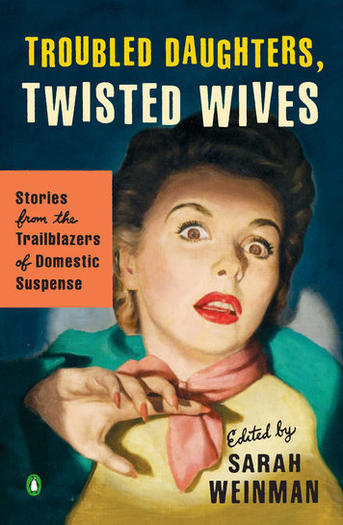 """Troubled Daughters, Twisted Wives"""