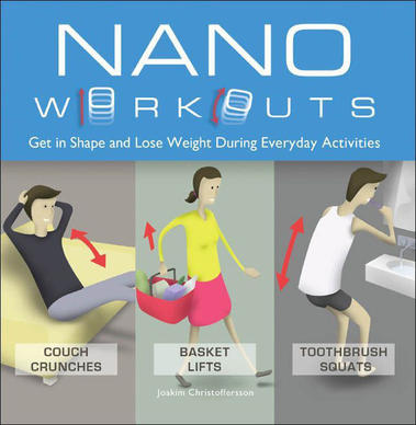 "The ""Nano Workouts"" book shows readers how to add workouts into everyday activities."