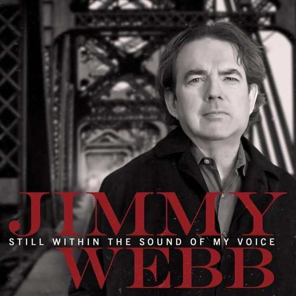 "Jimmy Webb's ""Still Within the Sound of My Voice"" features the composer singing many of his contemporary pop classic songs with high-profile duet partners."