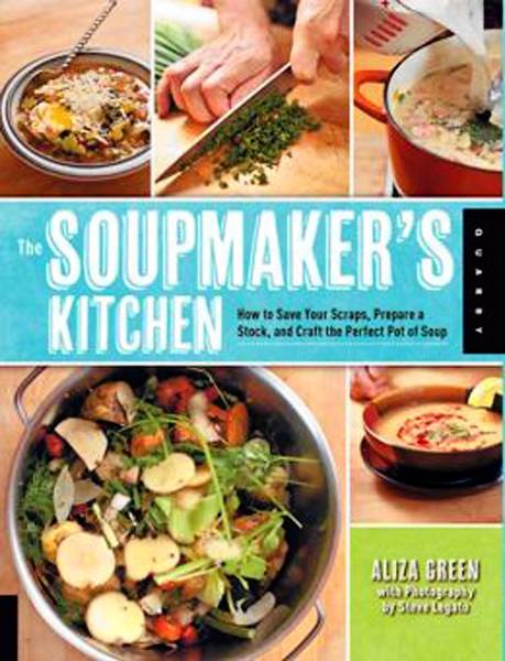 'Soupmaker's Kitche'n By Aliza Green (Quayside Publishing $24.99)