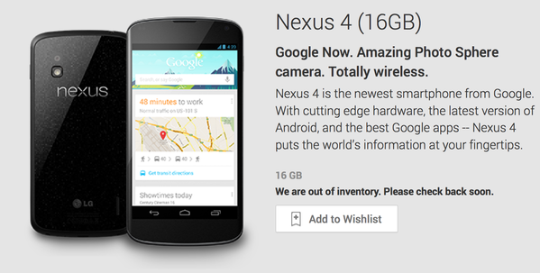 Google's 16-GB Nexus 4 has sold out, and reports say the tech company has no plans to make any more units of their smartphone.