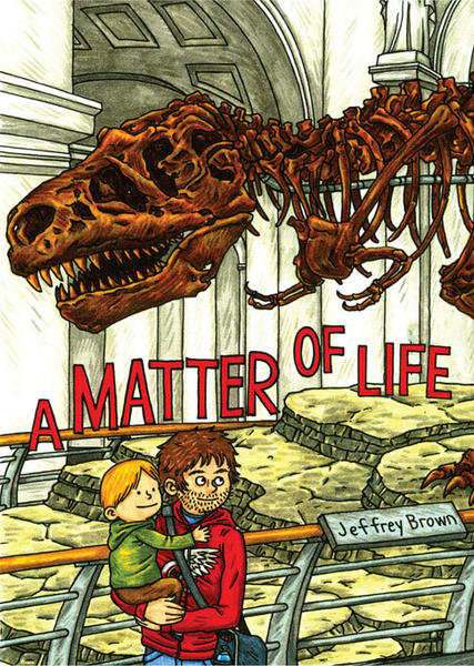 "Jeffrey Brown's new graphic memoir ""A Matter of Life"" deals with fatherhood and mortality."