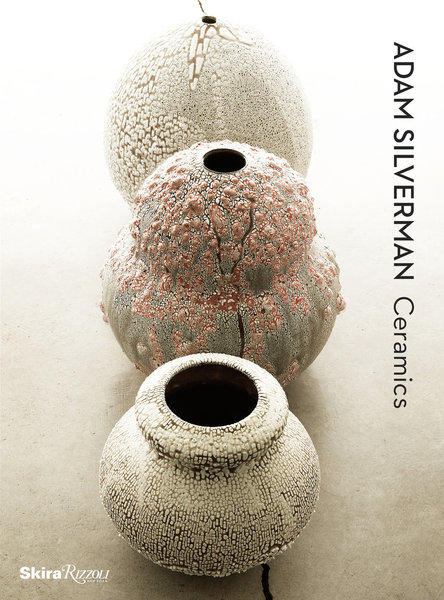 A new monograph documents the work of Los Angeles potter Adam Silverman, who serves as studio director for Heath Ceramics in Los Angeles.