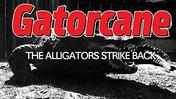 Gatorcane: The Alligators Strike Back debuts