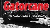 Gatorcane: The Alligators Strike Back debuts