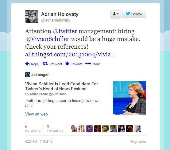 EveryBlock founder Adrian Holovaty advised Twitter not to hire Vivian Schiller for its Head of News opening.