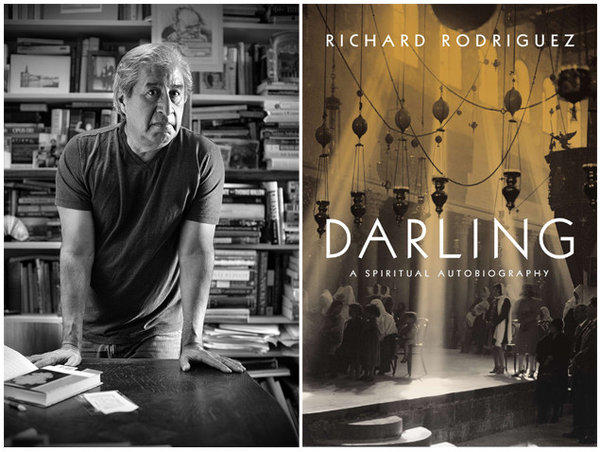 "Richard Rodriguez often revisits the idea of separation in his writings, and it resides at the heart of ""Darling."""