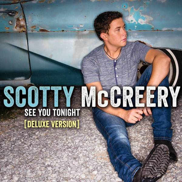 """See You Tonight"" by Scotty McCreery."