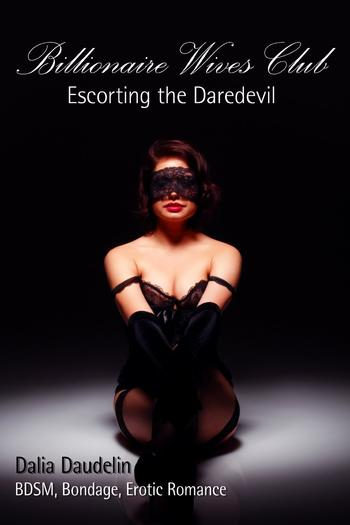 """Billionaire Wives Club: Escorting the Daredevil"""