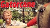 'Gatorcane: See You Later, Alligator' concludes trilogy