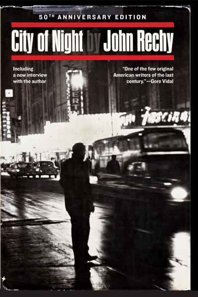 "John Rechy's landmark novel of gay street life, ""City of Night,"" was first published in 1963."