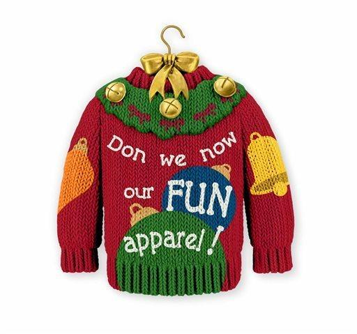"Hallmark's controversial ornament, a miniature version of the ugly holiday sweater, with the phrase: ""Don we now our FUN apparel!"""