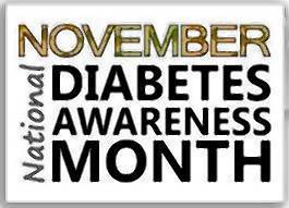 Diabetes Awareness Month is November. 26 million Americans have diabetes.