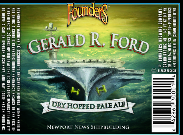 Founders Brewing Company, based in Grand Rapids, Mich., will mark the christening of the aircraft carrier Gerald R. Ford by rolling out a beer with a special label in honor of the city's most famous resident.