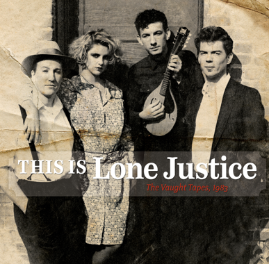 L.A. country-rock band Lone Justice is captured on a new collection of studio recordings the band made in 1983 before its major-label debut two years later.