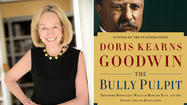 Doris Kearns Goodwin's 'Bully Pulpit' brings Roosevelt-Taft era to life