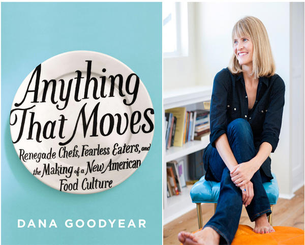 "The cover of ""Anything that Moves"" and author Dana Goodyear."