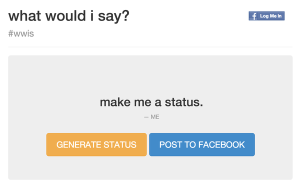 """What Would I Say?"" is a new website that creates Facebook statuses based on your past posts."