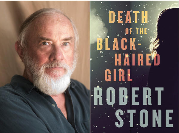 "Author Robert Stone and the cover of ""Death of the Black-Haired Girl."""