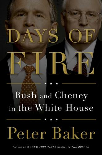 <p><strong>Days of Fire<br />Bush and Cheney in the White House</strong></p><br /> <p><strong>Peter Baker</strong><br />Doubleday, $35</p><br /> <p>The eight years of the Bush-Cheney administration and the evolution of their partnership told through interviews with key players and never-released internal documents.</p>