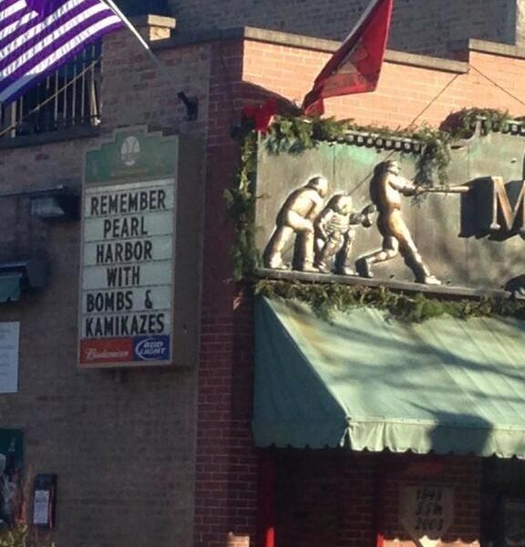 A sign on the marquee at Murphy's Bleachers makes light of Pearl Harbor Day.