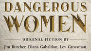 'Dangerous Women' boasts equal-opportunity destroyers