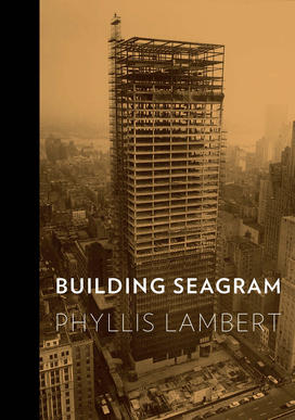 Phyllis Lambert's book on the great Mies tower is a rare attempt to blend memoir with rigorous architectural history.