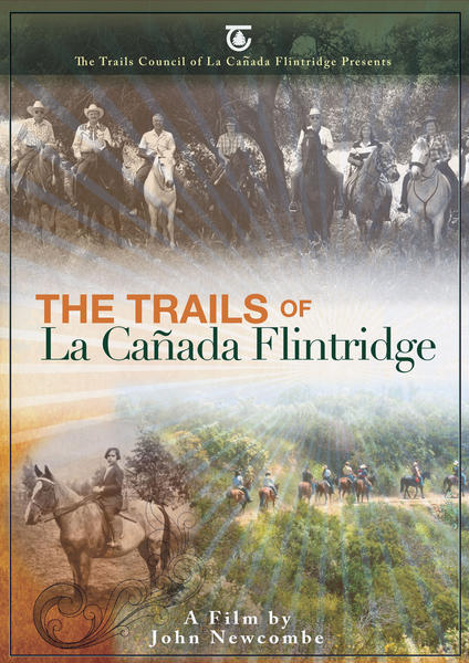 The La Cañada Flintridge Trails Council released a new DVD on the history of local trails.