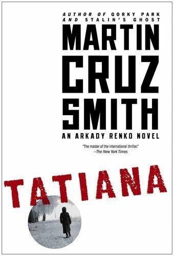 In Martin Cruz Smith's 'Tatiana,' murder probes converge