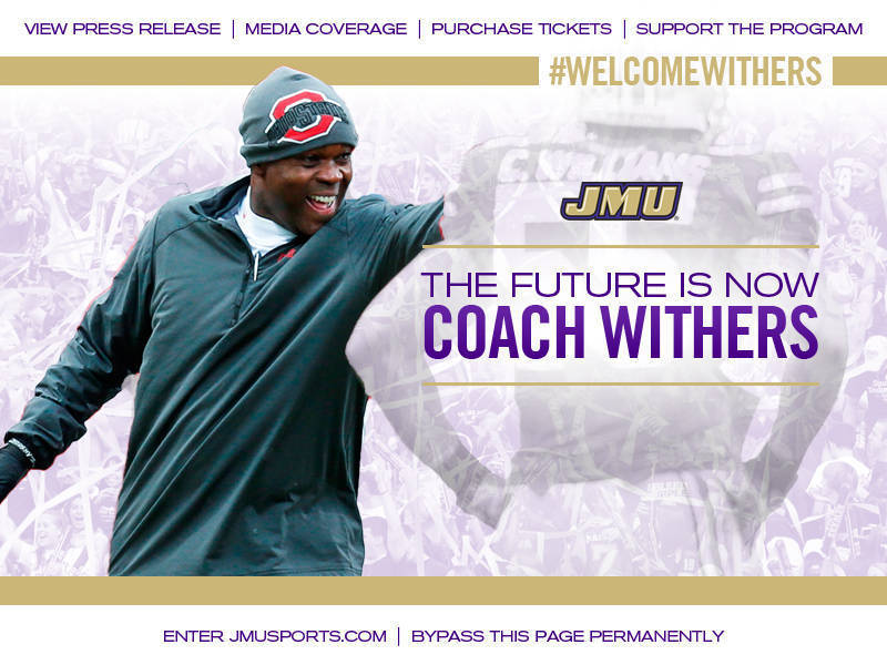 James Madison hired Everett Withers as its football head coach and displayed it on its website.