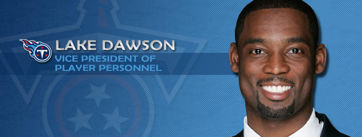 Lake Dawson, a former NFL receiver, has had three executive positions with the Titans since 2007, and during that time span the Titans have produced three winning seasons and a 59-53 overall record. However, none of them occurred in the last two seasons, which led to the recently firing of head coach Mike Munchak.