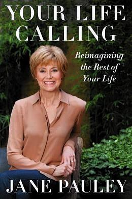 """Your Life Calling"" by Jane Pauley"